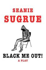 Black Me Out!