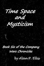 Time, Space and Mysticism af Alan P. Ellis