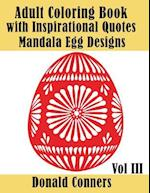 Adult Coloring Book with Inspirational Quotes - Mandala Egg Designs Vol III af Donald Conners