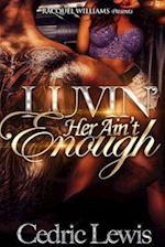 Luvin' Her Ain't Enough af Cedric Lewis