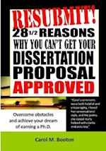 Resubmit! 28 1/2 Reasons Why You Can't Get Your Dissertation Proposal Approved