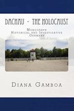 Dachau - The Holocaust af Diana Gamboa