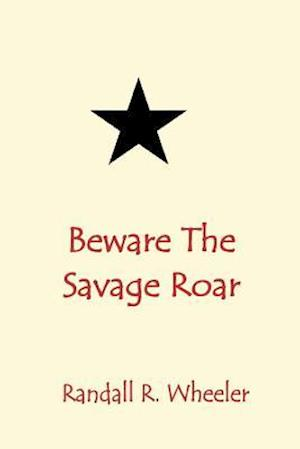 Bog, paperback Beware the Savage Roar af Randall R. Wheeler