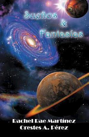 Bog, paperback Suenos y Fantasias af Rachel Rae Martinez, Orestes a. Perez