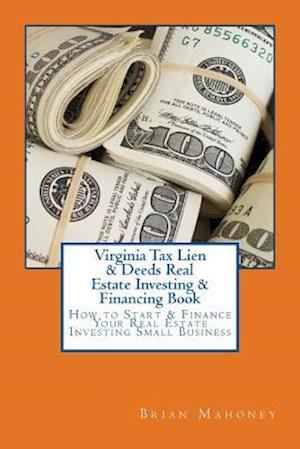 Bog, paperback Virginia Tax Lien & Deeds Real Estate Investing & Financing Book af Brian Mahoney