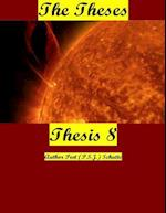 The Theses Thesis 8