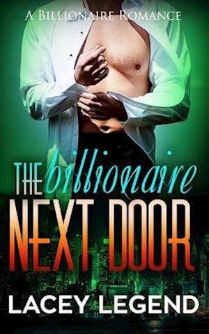 Bog, paperback The Billionaire Next Door af Lacey Legend