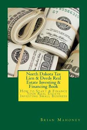 North Dakota Tax Lien & Deeds Real Estate Investing & Financing Book