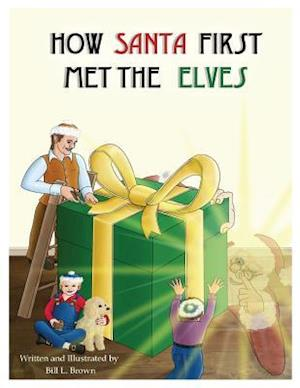 Bog, paperback How Santa First Met the Elves af Bill L. Brown