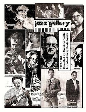 Bog, paperback Milwaukee Jazz Gallery 1978-1984 af Chuck Lapaglia