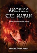 Amores Que Matan af Dr Miguel Angel Nunez