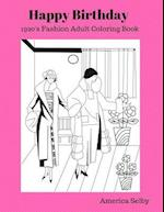 Happy Birthday (1920's Fashion Coloring Book) af America Selby