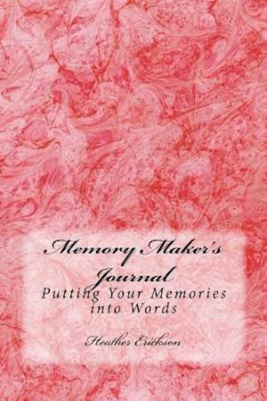 Bog, paperback The Memory Maker's Journal af Heather M. Erickson