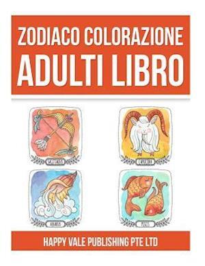 Bog, paperback Zodiaco Colorazione Adulti Libro af Happy Vale Publishing Pte Ltd