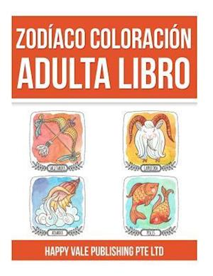 Bog, paperback Zodiaco Coloracion Adulta Libro af Happy Vale Publishing Pte Ltd