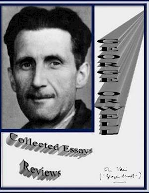 Bog, paperback Collected Essays - Reviews by George Orwell af George Orwell, Ghislaine Burlet