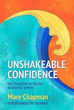 Unshakeable Confidence the Freedom to Be Our Authentic Selves