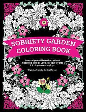 Bog, paperback Sobriety Garden Coloring Book af Monica Morgan