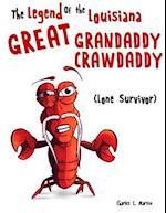 The Legend of the Louisiana Great Grandaddy Crawdaddy - Lone Survivor