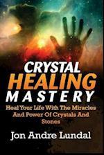 Crystal Healing Mastery