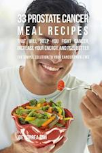 33 Prostate Cancer Meal Recipes That Will Help You Fight Cancer, Increase Your Energy, and Feel Better af Joe Correa Csn