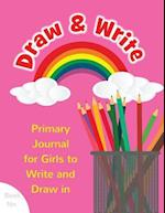 Draw & Write Primary Journal for Girls to Write and Draw in
