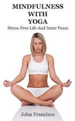 Mindfulness with Yoga af John Francisco