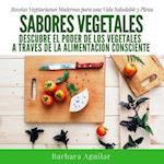 Sabores Vegetales af Barbara Aguilar