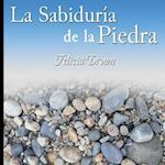La Sabiduria de La Piedra af Felicia Brown