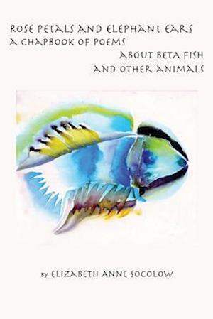 Bog, paperback Rose Petals and Elephant Ears af Elizabeth Anne Socolow