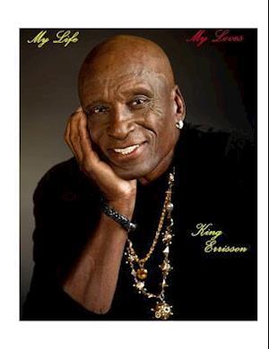 Bog, paperback My Life, My Loves af MR King P. Errisson