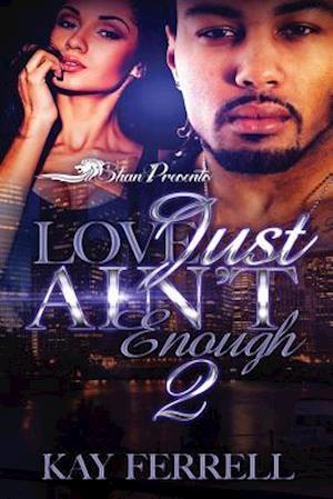 Love Just Ain't Enough 2