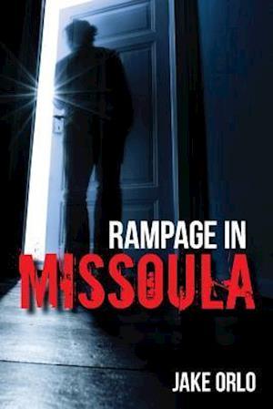 Bog, paperback Rampage in Missoula af Jake Orlo