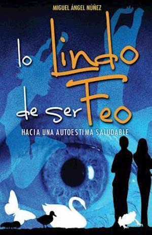 Bog, paperback Lo Lindo de Ser Feo af Dr Miguel Angel Nunez
