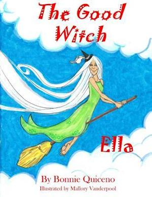Bog, paperback The Good Witch Ella af Bonnie Quiceno