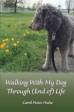 Walking with My Dog Through (End Of) Life