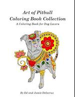Art of Pitbull Coloring Book Collection - A Coloring Book for Dog Lovers af Ed Delacruz, Jamie Delacruz