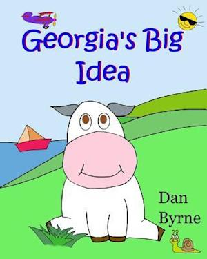 Bog, paperback Georgia's Big Idea (Georgia the Cow, Rhyming Picture Book Series) af Dan Byrne