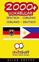 2000+ Deutsch - Cebuano Cebuano - Deutsch Vokabular