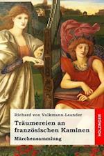 Traumereien an Franzosischen Kaminen af Richard Von Volkmann-Leander