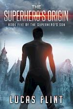 The Superhero's Origin af Lucas Flint