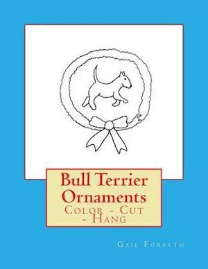 Bog, paperback Bull Terrier Ornaments af Gail Forsyth