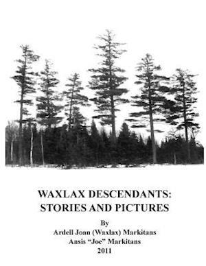 Bog, paperback Waxlax Descendants af Ansis (Joe) Markitans, Ardell Joan (Waxlax) Markitans