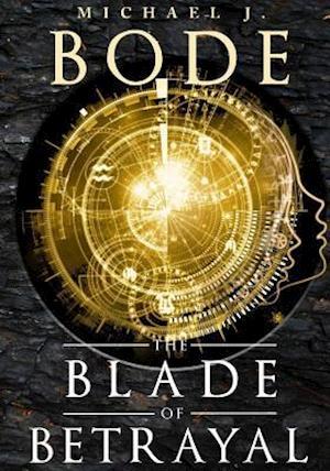 Bog, paperback The Blade of Betrayal af Michael J. Bode