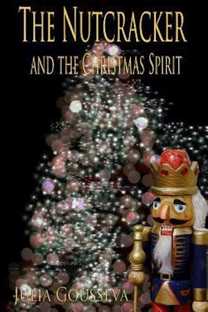 Bog, paperback The Nutcracker and the Christmas Spirit af Julia Gousseva