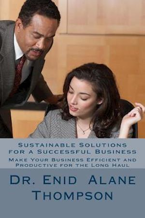 Bog, paperback Sustainable Solutions for a Successful Business af Dr Enid Thompson