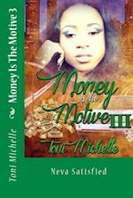 Money Is the Motive 3 af Toni Michelle