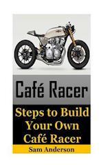 Cafe Racer af Sam Anderson