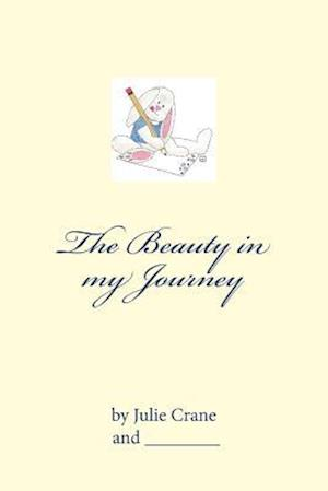 Bog, paperback The Beauty in My Journey af Julie Crane