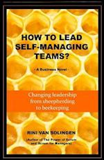 How to Lead Self-Managing Teams?